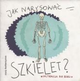 Jak narysować szkielet Instrukcja dla dzieci -    mała okładka