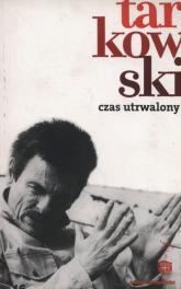 Czas utrwalony - Andriej Tarkowski | mała okładka