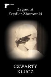 Czwarty klucz - Zygmunt Zeydler-Zborowski | mała okładka
