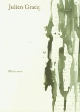 Bliskie wody - Julien Gracq | mała okładka
