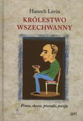 Królestwo Wszechwanny Proza, skecze, piosenki, poezja - Hanoch Levin | mała okładka