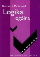 Logika ogólna - Grzegorz Malinowski | mała okładka