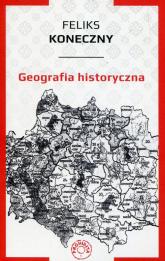 Geografia historyczna - Feliks Koneczny   mała okładka