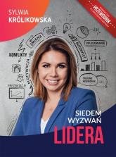 Siedem wyzwań lidera - Sylwia Królikowska | mała okładka