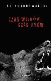 Czas wilków czas psów - Jan Krasnowolski | mała okładka