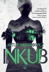 Inkub - Artur Urbanowicz | mała okładka