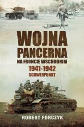 Wojna pancerna na Froncie Wschodnim 1941-1942 Schwerpunkt - Robert Forczyk | mała okładka