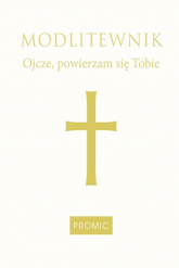 Modlitewnik Ojcze powierzam się Tobie oprawa biała -    mała okładka