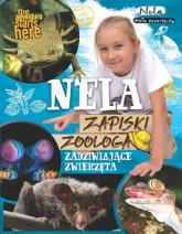 Nela Zapiski zoologa Zadziwiające zwierzęta - Mała Reporterka Nela | mała okładka