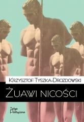 Żuawi nicości - Krzysztof Tyszka-Drozdowski | mała okładka
