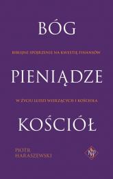 Bóg Pieniądze Kościół - Piotr Haraszewski | mała okładka