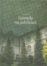 Gawędy na jubileusz - Antoni Dębliński | mała okładka