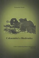 Cekaemiści z Biedruska 1. Baon Cięzkich Karabinów Maszynowych 1926-1930 - Przemysław Dymek | mała okładka