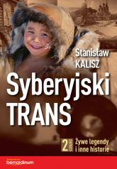 Syberyjski Trans Część 2 Żywe legendy i inne historie - Stanisław Kalisz | mała okładka