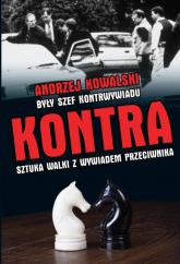 Kontra Sztuka walki z kontrwywiadem przeciwnika - Andrzej Kowalski | mała okładka