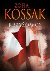 Krzyżowcy Tom 1 i 2 - Zofia Kossak | mała okładka