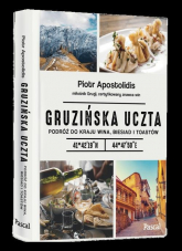 Gruzińska uczta. Podróż do kraju wina, biesiad i toastów - Piotr Apostolidis | mała okładka