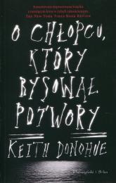 O chłopcu, który rysował potwory - Keith Donohue | mała okładka