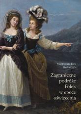 Zagraniczne podróże Polek w epoce oświecenia - Kowalczyk Małgorzata Ewa | mała okładka