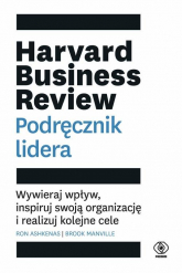 Harvard Business Review Podręcznik lidera Wywieraj wpływ, inspiruj swoją organizację i realizuj kolejne cele - Ashkenas Ron, Manville Brook | mała okładka