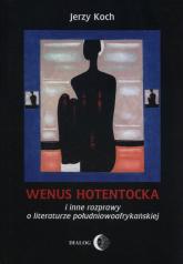 Wenus Hotentocka  i inne rozprawy o literaturze południowoafrykańskiej - Jerzy Koch | mała okładka