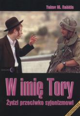 W imię Tory Żydzi przeciwko syjonizmowi - Rabkin Yakov M. | mała okładka