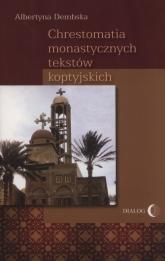 Chrestomatia monastycznych tekstów koptyjskich - Albertyna Dembska | mała okładka