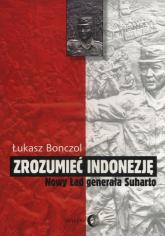 Zrozumieć Indonezję Nowy Ład generała Suharto - Łukasz Bonczol | mała okładka