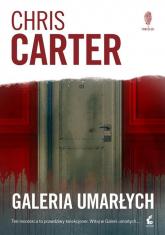 Galeria umarłych - Chris Carter | mała okładka