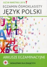 Egzamin ósmoklasisty Język polski Arkusze egzaminacyjne -  | mała okładka