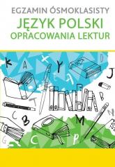 Egzamin ósmoklasisty Język polski Opracowania lektur -  | mała okładka