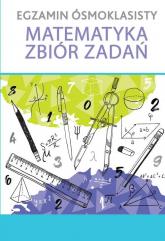Egzamin ósmoklasisty Matematyka Zbiór zadań -  | mała okładka