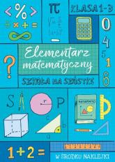 Szkoła na szóstkę Elementarz matematyczny -  | mała okładka
