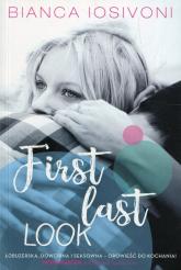 First last look Tom 1 - Bianca Iosivoni | mała okładka