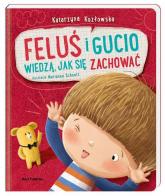 Feluś i Gucio wiedzą jak się zachować - Katarzyna Kozłowska | mała okładka