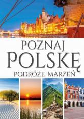 Poznaj Polskę Podróże marzeń - Dariusz Jędrzejewski | mała okładka