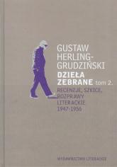 Dzieła zebrane Tom 2 Recenzje, szkice, rozprawy literackie1947-1956 - Gustaw Herling-Grudziński   mała okładka