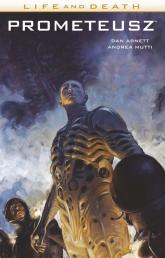 Prometeusz Life and Death 2 - Abnett Dan, Mutti Andrea | mała okładka