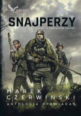 Snajperzy Antologia opowiadań - Marek Czerwiński | mała okładka