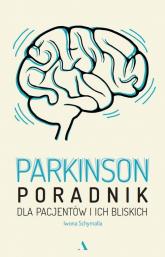 Parkinson Poradnik dla pacjentów i ich bliskich - Iwona Schymalla   mała okładka