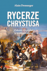Rycerze Chrystusa Zakony rycerskie w średniowieczu - Alain Demurger | mała okładka