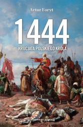 1444 Krucjata polskiego króla - Artur Foryt   mała okładka
