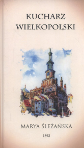 Kucharz Wielkopolski - Maria Śleżańska | mała okładka