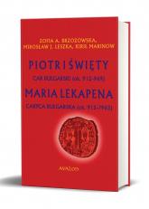 Piotr I Święty car bułgarski (ok. 912 - 969) Maria Lekapena caryca bułgarska (ok. 912 – ?963) -  | mała okładka