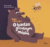O bardzo głodnym misiu - Maciej Jasiński | mała okładka