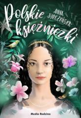 Polskie księżniczki - Anna Jurczyńska | mała okładka