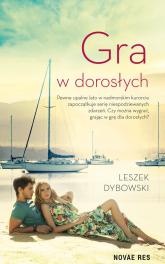 Gra w dorosłych - Leszek Dybowski | mała okładka