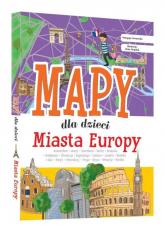 Miasta Europy Mapy dla dzieci - Patrycja Zarawska | mała okładka