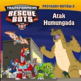 Transformers. Rescue Bots. 3. Atak Humungada tom 3 - zbiorowe opracowanie | mała okładka