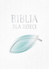 Biblia dla dzieci - zbiorowa Praca | mała okładka